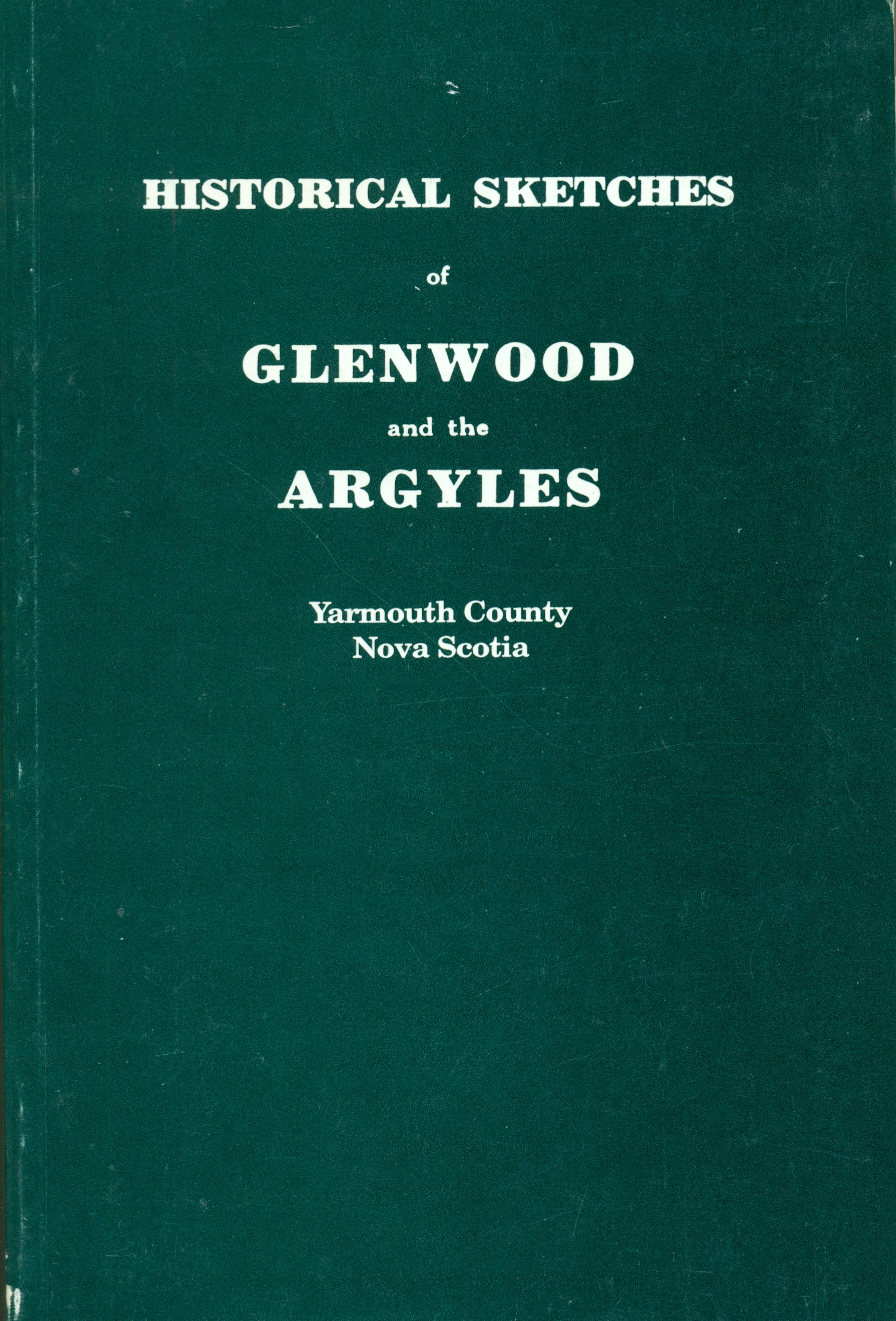 Historical Sketches of Glenwood and the Argyles