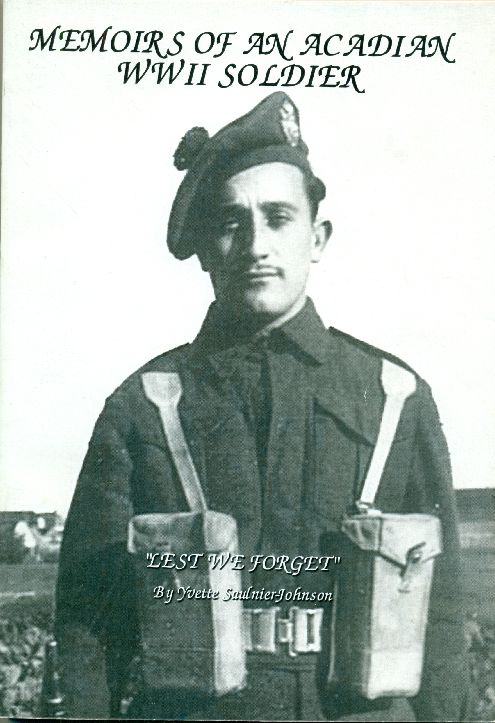 Memoirs of an Acadian WWII Soldier