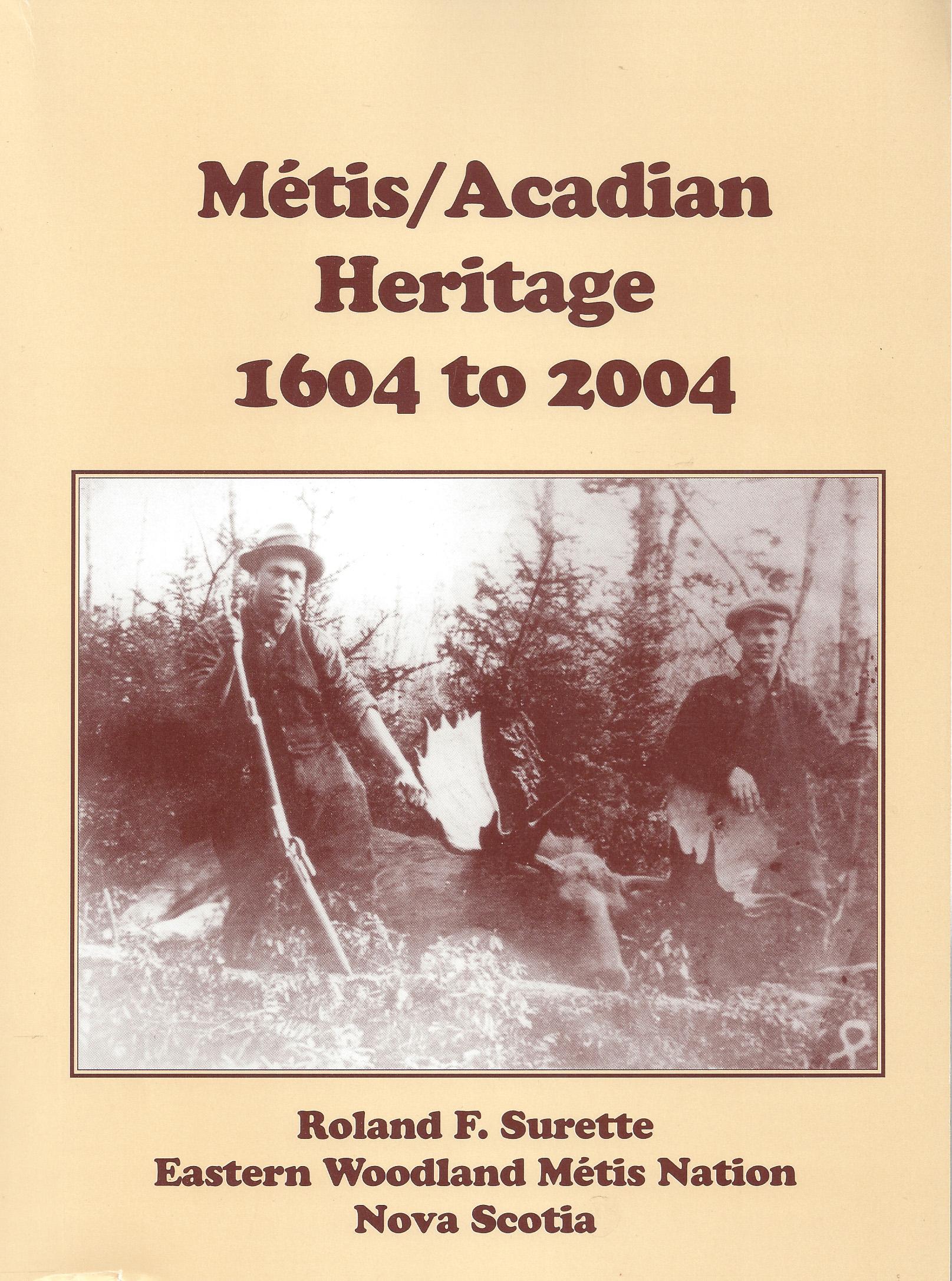 Métis / Acadian Heritage: 1604 to 2004