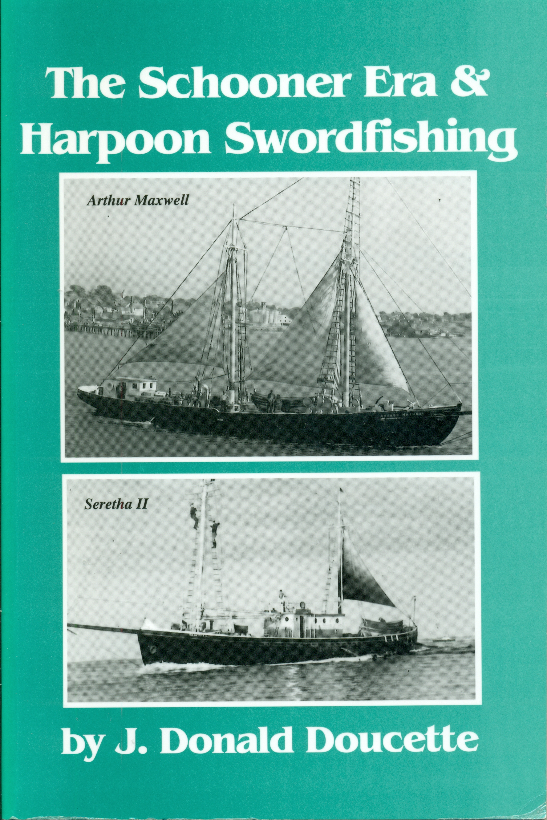 The Schooner Era and Harpoon Swordfishing